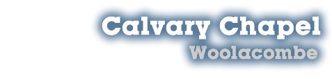 Calvary Chapel Woolacombe Teachings